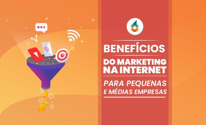Benefícios do marketing na internet para pequenas e médias empresas!