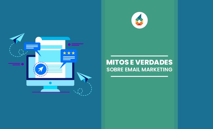 Mitos e Verdades sobre email marketing