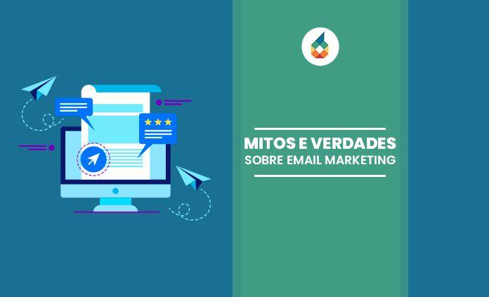 Mitos e Verdades sobre email marketing
